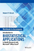 Workbook to Accompany Introduction to Biostatistical Applications in Health Research with Microsoft (R) Office Excel