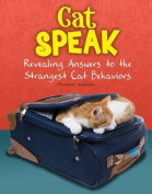 Cat Speak: Revealing Answers to the Strangest Cat Behaviours (Snap Books