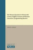 The Woman Question in Nineteenth-Century English, German and Russian Literature