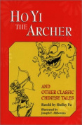 Ho Yi the Archer and Other Classic Chinese Tales