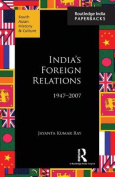 India's Foreign Relations, 1947-2007