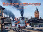 Railroads of Milwaukee