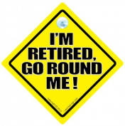 I'm Retired Go Round Me Sign, I'm Retired Go Round Me, Retirement Car Sign, Funny Retirement Sign, Baby on Board, Bumper Sticker Style Sign, Baby On Board Sign, Joke Car Sign, Novelty Driving Sign, Bad Driving Sign, Bumper Sticker Sign Style, Baby On B ..