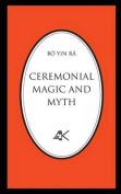 Ceremonial Magic and Myth