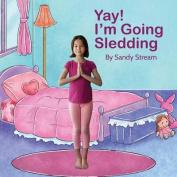Yay! I'm Going Sledding