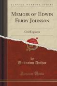 Memoir of Edwin Ferry Johnson