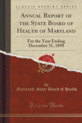 Annual Report of the State Board of Health of Maryland