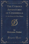 The Curious Adventures of Cinderella