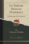 Le Theatre Francais D'Amerique