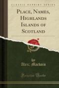 Place, Names, Highlands Islands of Scotland