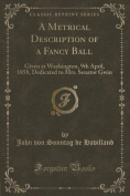 A Metrical Description of a Fancy Ball