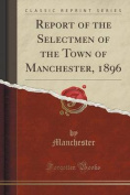 Report of the Selectmen of the Town of Manchester, 1896