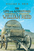 The Life and Adventures of William Reid