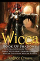 Wicca: Book of Shadows - The Complete Guide to Wicca - Learn