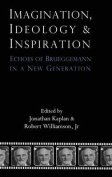 Imagination, Ideology and Inspiration