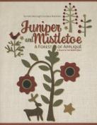 Juniper and Mistletoe