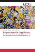 La Percepcion Linguistica [Spanish]