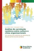 Analise de Correlacao Canonica Entre Cultura E Clima Organizacionais [POR]