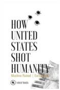 How United States Shot Humanity