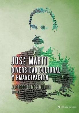 Jose Marti, Diversidad Cultural y Emancipacion