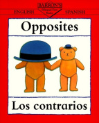 Opposites/Los Contrarios (Bilingual First Books/English-Spanish)