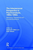 The Interpersonal Perspective in Psychoanalysis, 1960s-1990s