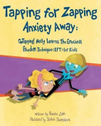 Tapping for Zapping Anxiety Away