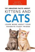 Cats: 101 Amazing Facts about Cats
