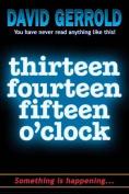 Thirteen Fourteen Fifteen O'Clock