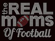 Real Moms of Football Rhinestone Transfer Iron On Hot Fix Motif Bling Applique - DIY