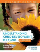 Understanding Child Development 0-8 Years 4th Edition