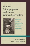 Women Ethnographers and Native Women Storytellers