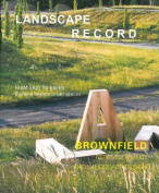 Landscape Record: Brownfield Redevelopment and Landscape Design