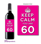 Keep Calm Pink You Are 60 Happy 60th Birthday Wine bottle label Celebration Gift for Women and Men.