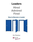 Leaders - Hired, Admired, Fired