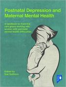 Postnatal Depression and Maternal Mental Health