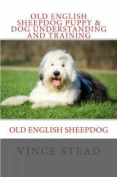 Old English Sheepdog Puppy & Dog Understanding and Training