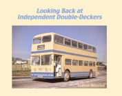 Looking Back at Independent Double-Deckers
