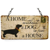 Wooden Paque - A Home Without A Dog Is Just A House Sign