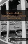Toward a Radical Metaphysics of Socialism