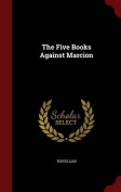 The Five Books Against Marcion