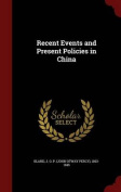 Recent Events and Present Policies in China