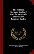 The Relation Between Auditors' Fees for Non-Audit Services and Earnings Quality