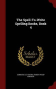 The Spell-To-Write Spelling Books, Book 4