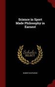 Science in Sport Made Philosophy in Earnest