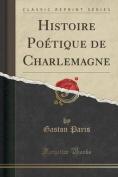 Histoire Poetique de Charlemagne  [FRE]