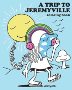A Trip to Jeremyville Adult Coloring Book