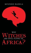 Why Witches Are Still Flying in Africa?