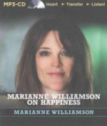 Marianne Williamson on Happiness [Audio]
