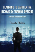 Learning to Earn Extra Incom by Trading Options
